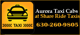 Aurora Taxi | Taxi to/from O'Hare To Aurora IL ☎ 630-260-9805 Taxi from/to Midway from Aur ...