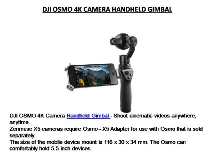 Zenmuse X5 cameras require Osmo – X5 Adapter for use with Osmo that is sold separately.  T ...