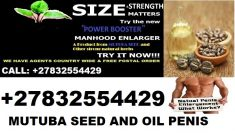 MUTUBA SEED AND OIL FOR PENIS ENLARGER FROM AFRICA +27832554429